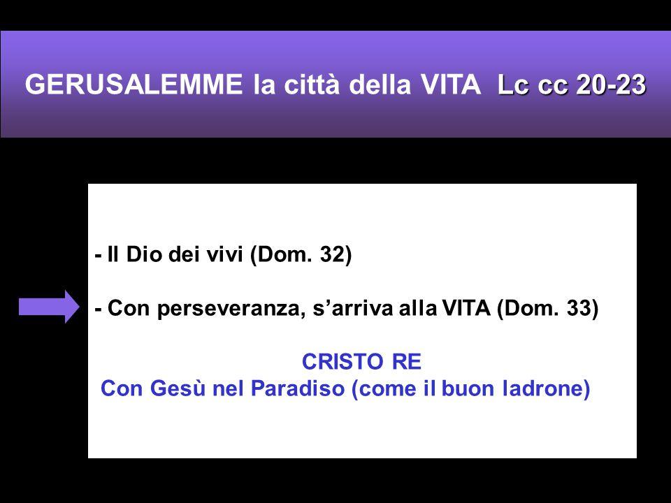 - Il Dio dei vivi (Dom.32) - Con perseveranza, s'arriva alla VITA (Dom.