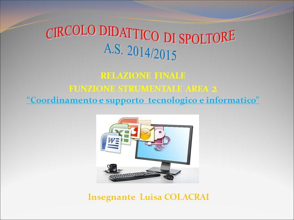 """RELAZIONE FINALE FUNZIONE STRUMENTALE AREA 2 """"Coordinamento e supporto tecnologico e informatico"""" Insegnante Luisa COLACRAI"""