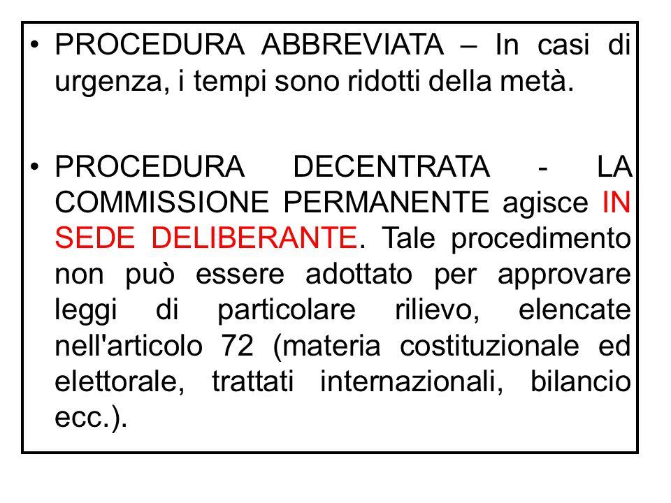 2 - LA DISCUSSIONE E L'APPROVAZIONE PROCEDURA ORDINARIA - Il progetto di legge viene presentato a una delle due Camere; la discussione avviene in un p