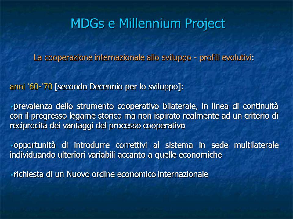 MDGs e Millennium Project La cooperazione internazionale allo sviluppo - profili evolutivi: anni '60-'70 [secondo Decennio per lo sviluppo]: prevalenz