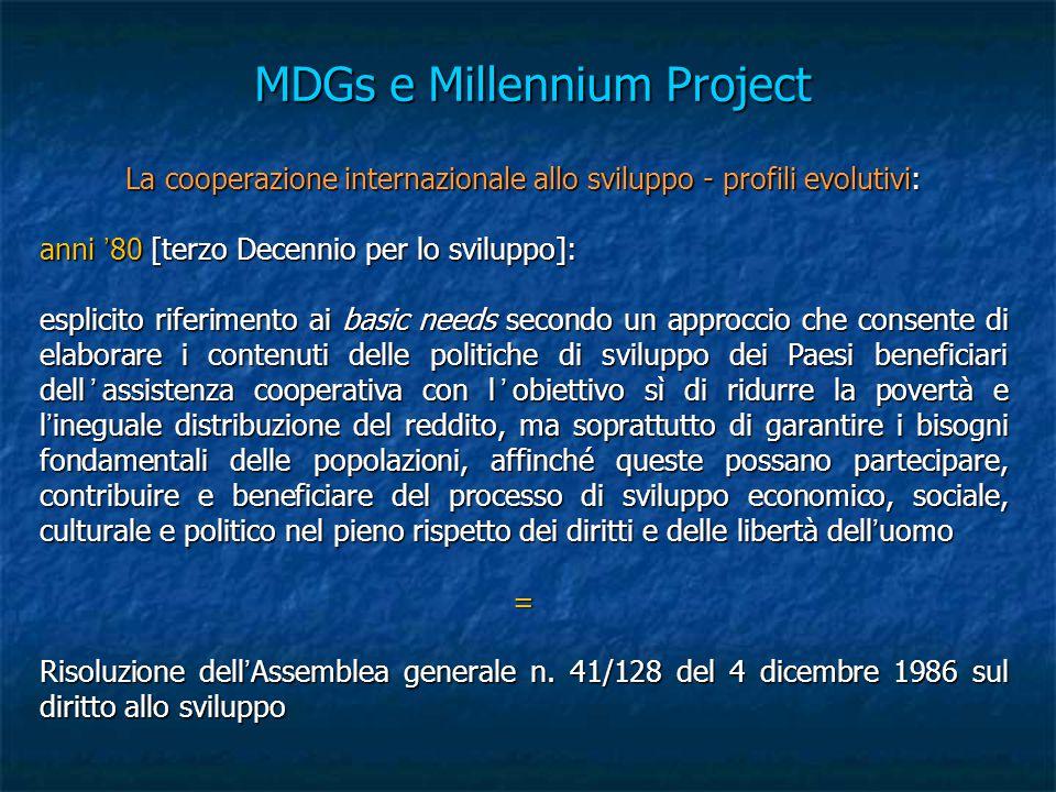 MDGs e Millennium Project La cooperazione internazionale allo sviluppo - profili evolutivi: anni '80 [terzo Decennio per lo sviluppo]: esplicito rifer