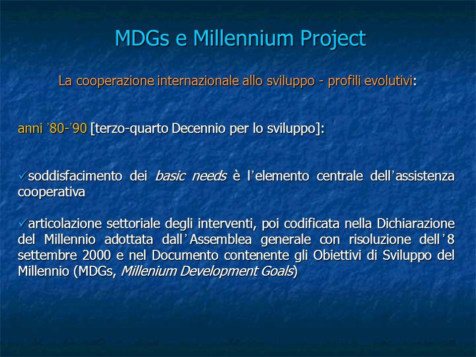 MDGs e Millennium Project La cooperazione internazionale allo sviluppo - profili evolutivi: La cooperazione internazionale allo sviluppo - profili evo