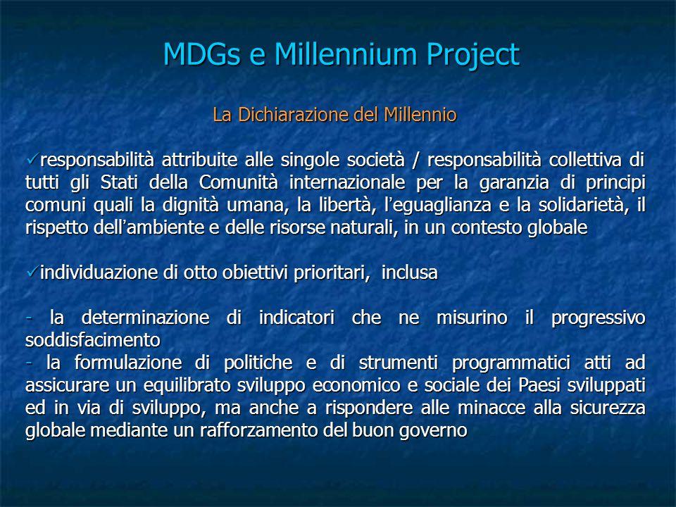 MDGs e Millennium Project La Dichiarazione del Millennio responsabilità attribuite alle singole società / responsabilità collettiva di tutti gli Stati