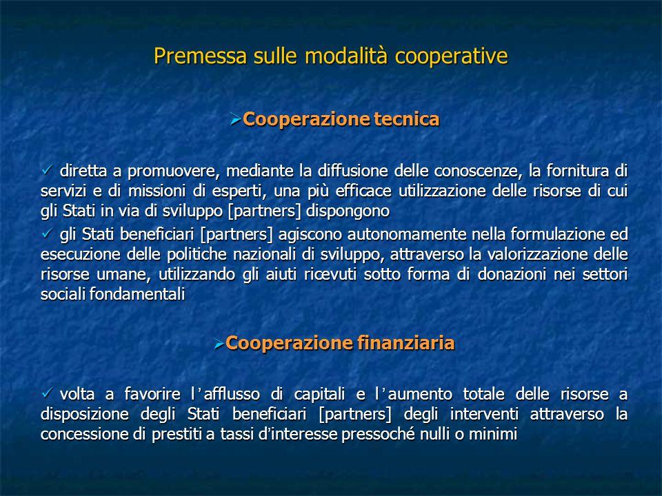Premessa sulle modalità cooperative  Cooperazione tecnica diretta a promuovere, mediante la diffusione delle conoscenze, la fornitura di servizi e di