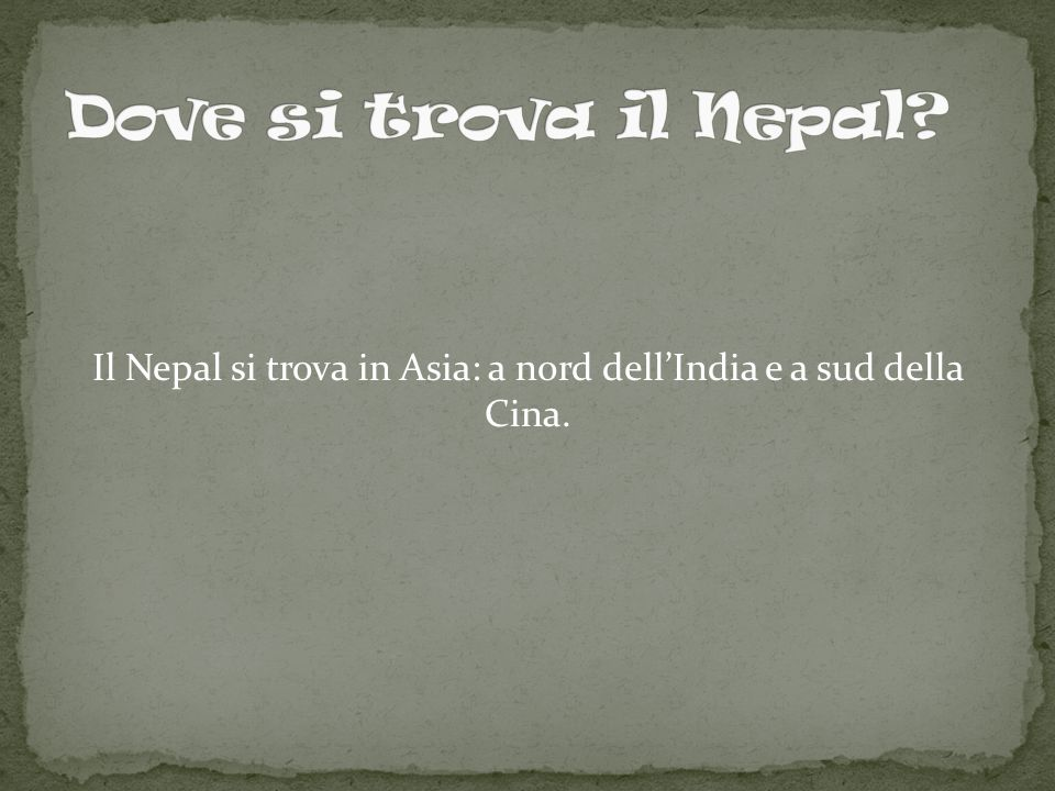 Questo è il Nepal Dove si trova il Nepal.
