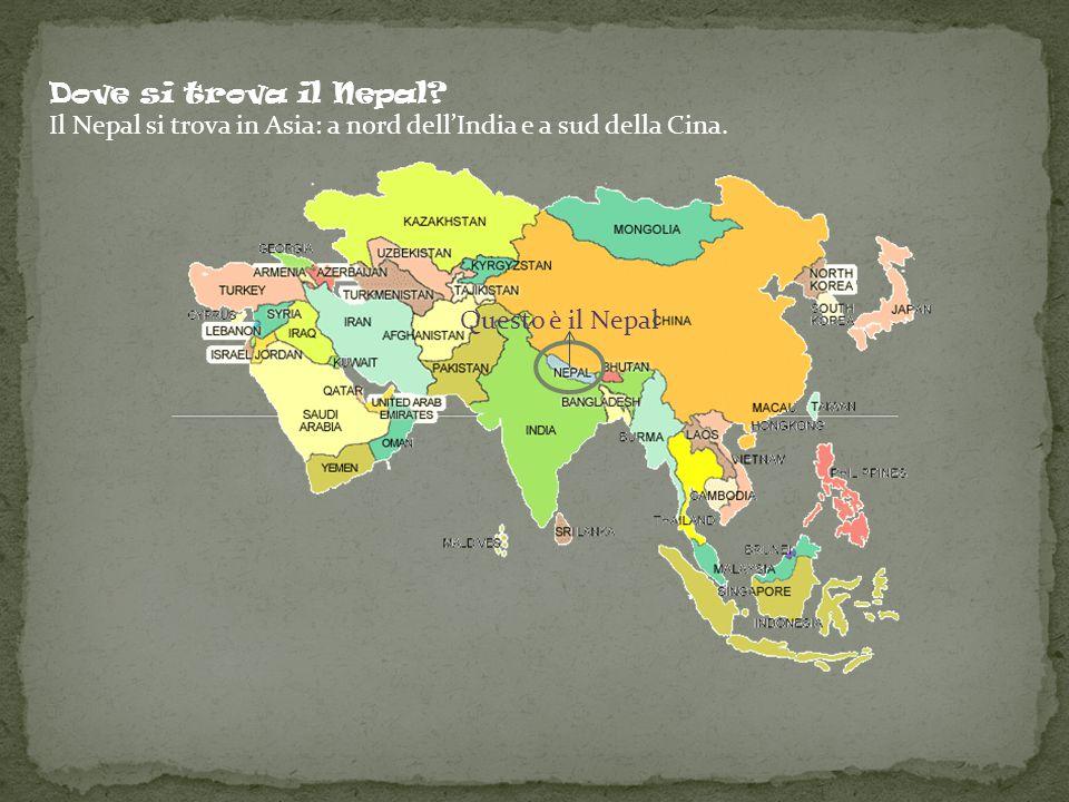 Il Nepal è un paese povero; NOME COMPLETO: Repubblica federale democratica del Nepal ; NOME UFFICIALE: Sanghiya lokatantrika ganatantra Nepala; LINGUA UFFICIALE: Nepalese; CAPITALE: Kathmandu ; FORMA DI GOVERNO: Repubblica federale parlamentare; PRESIDENTE: Ram Baran Yadav; SUPERFICIE TOTALE: 147.181 km2; POPOLAZIONE TOTALE: 29.959.364 ab ; CONTINENTE: Asia; CONFINI: Cina, India;