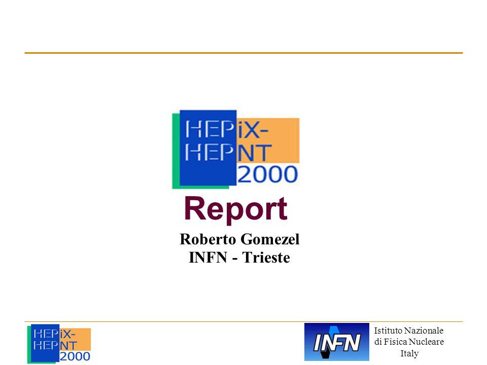 Istituto Nazionale di Fisica Nucleare Italy Report Roberto Gomezel INFN - Trieste