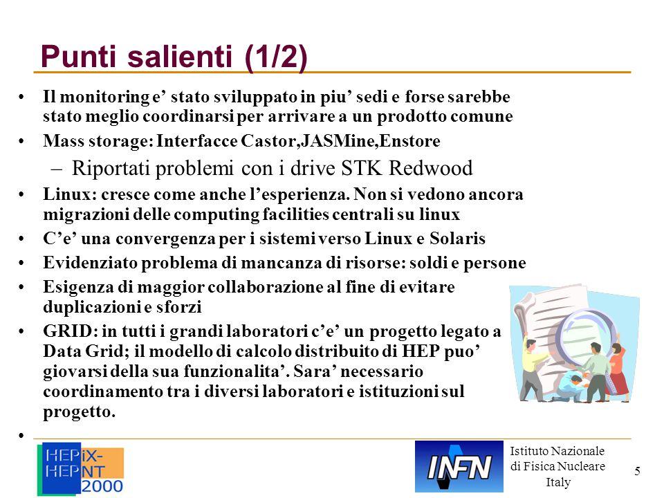 Istituto Nazionale di Fisica Nucleare Italy 5 Punti salienti (1/2) Il monitoring e' stato sviluppato in piu' sedi e forse sarebbe stato meglio coordin