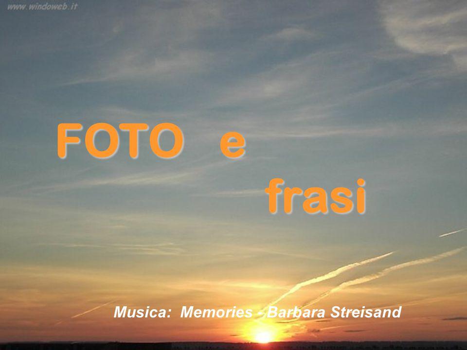 FOTO e frasi frasi Musica: Memories - Barbara Streisand
