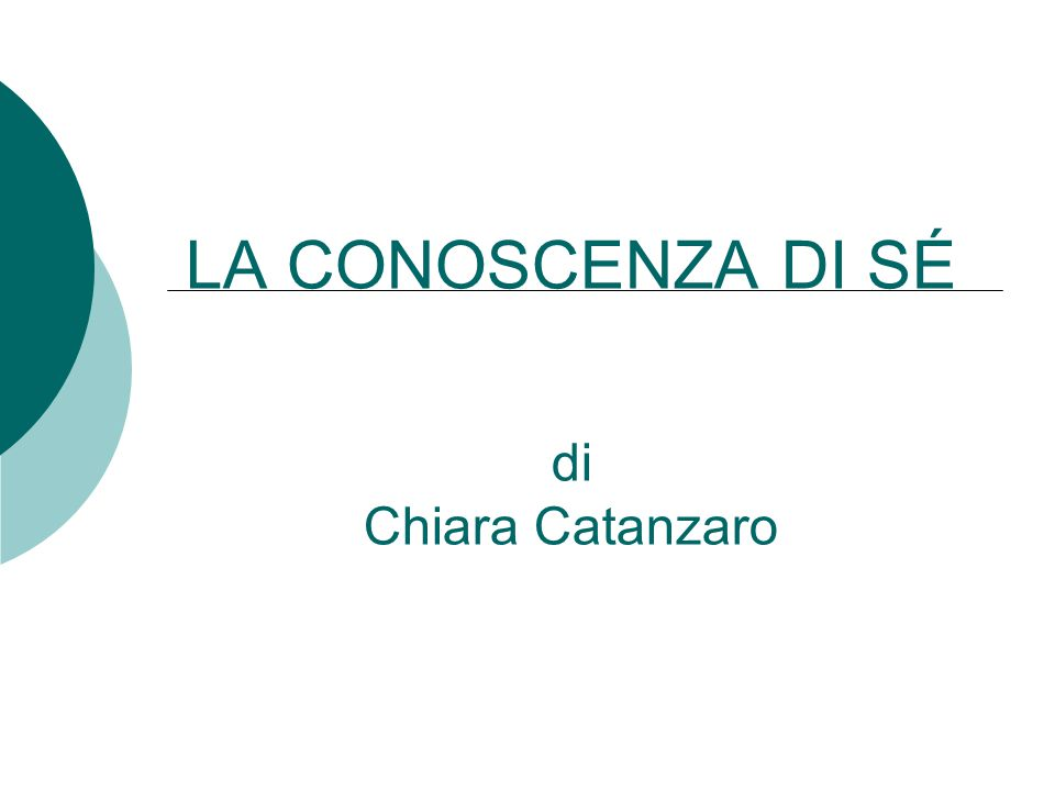 LA CONOSCENZA DI SÉ di Chiara Catanzaro