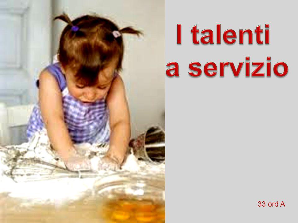 Toglietegli dunque il talento, e datelo a chi ha i dieci talenti.