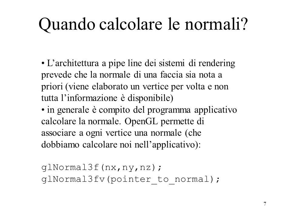 7 Quando calcolare le normali.