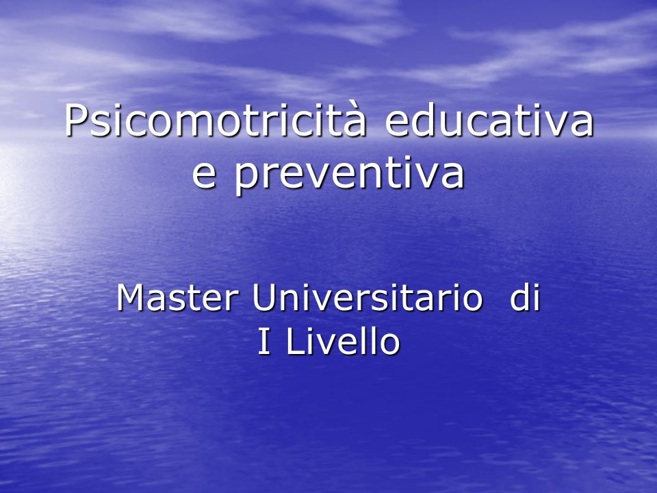 Psicomotricità educativa e preventiva Master Universitario di I Livello