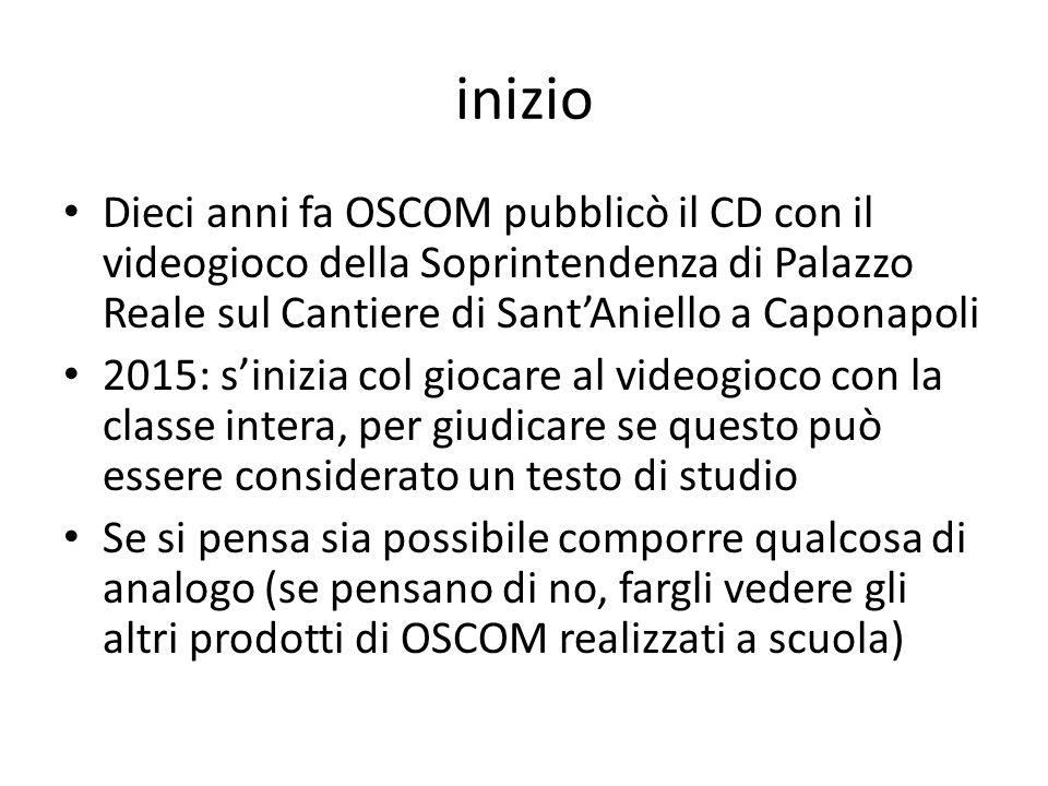 inizio Dieci anni fa OSCOM pubblicò il CD con il videogioco della Soprintendenza di Palazzo Reale sul Cantiere di Sant'Aniello a Caponapoli 2015: s'in