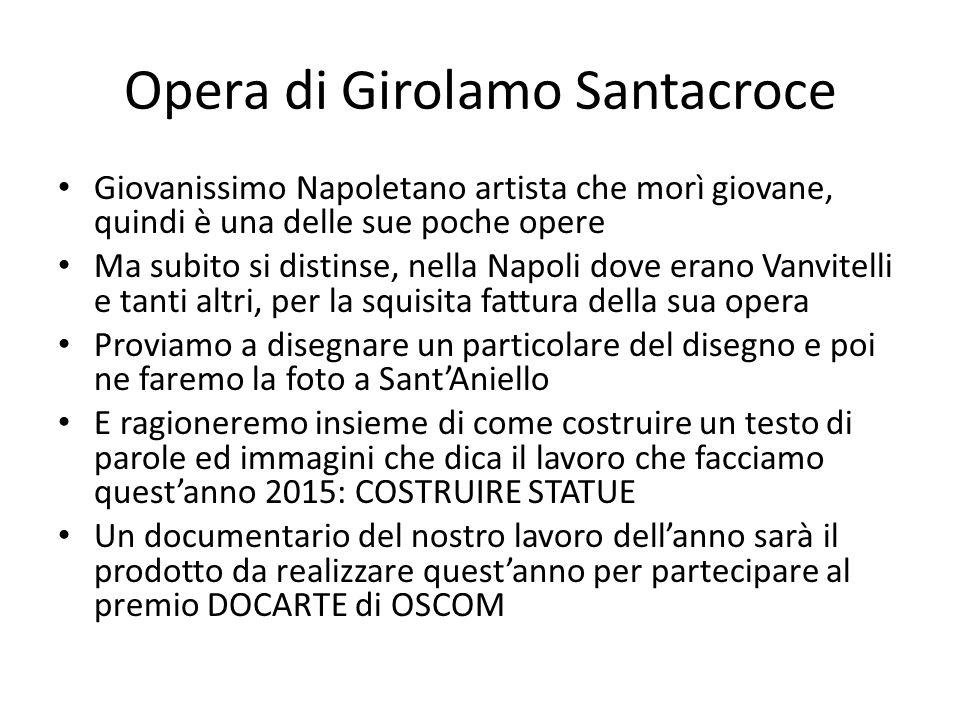 Opera di Girolamo Santacroce Giovanissimo Napoletano artista che morì giovane, quindi è una delle sue poche opere Ma subito si distinse, nella Napoli