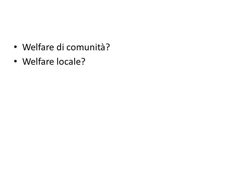 Welfare di comunità? Welfare locale?