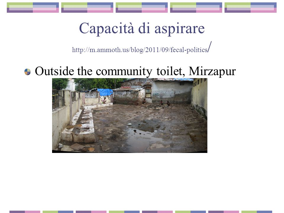 Capacità di aspirare http://m.ammoth.us/blog/2011/09/fecal-politics / Outside the community toilet, Mirzapur