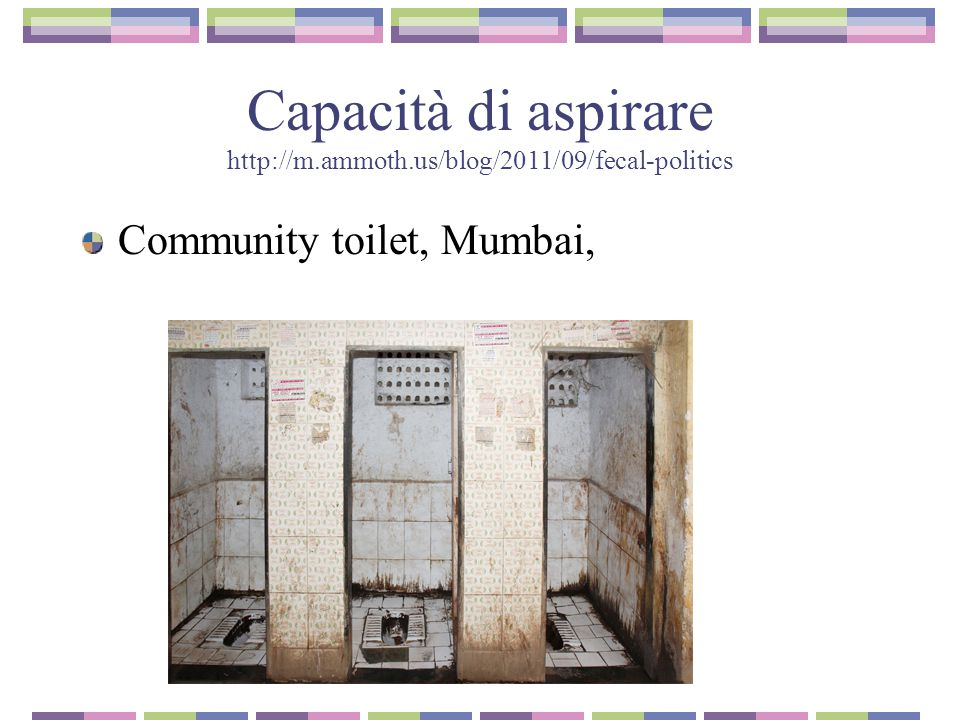 Capacità di aspirare http://m.ammoth.us/blog/2011/09/fecal-politics Community toilet, Mumbai,