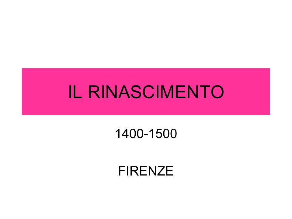 IL RINASCIMENTO 1400-1500 FIRENZE