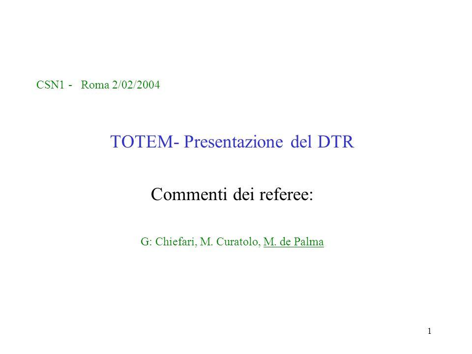 1 CSN1 - Roma 2/02/2004 TOTEM- Presentazione del DTR Commenti dei referee: G: Chiefari, M.