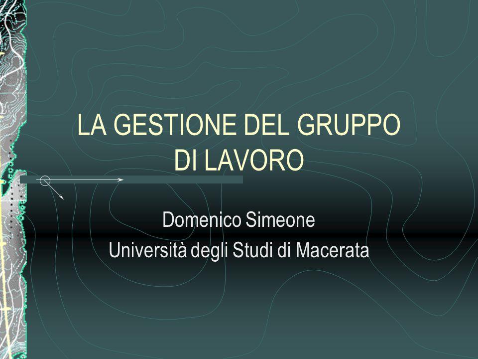 LA GESTIONE DEL GRUPPO DI LAVORO Domenico Simeone Università degli Studi di Macerata