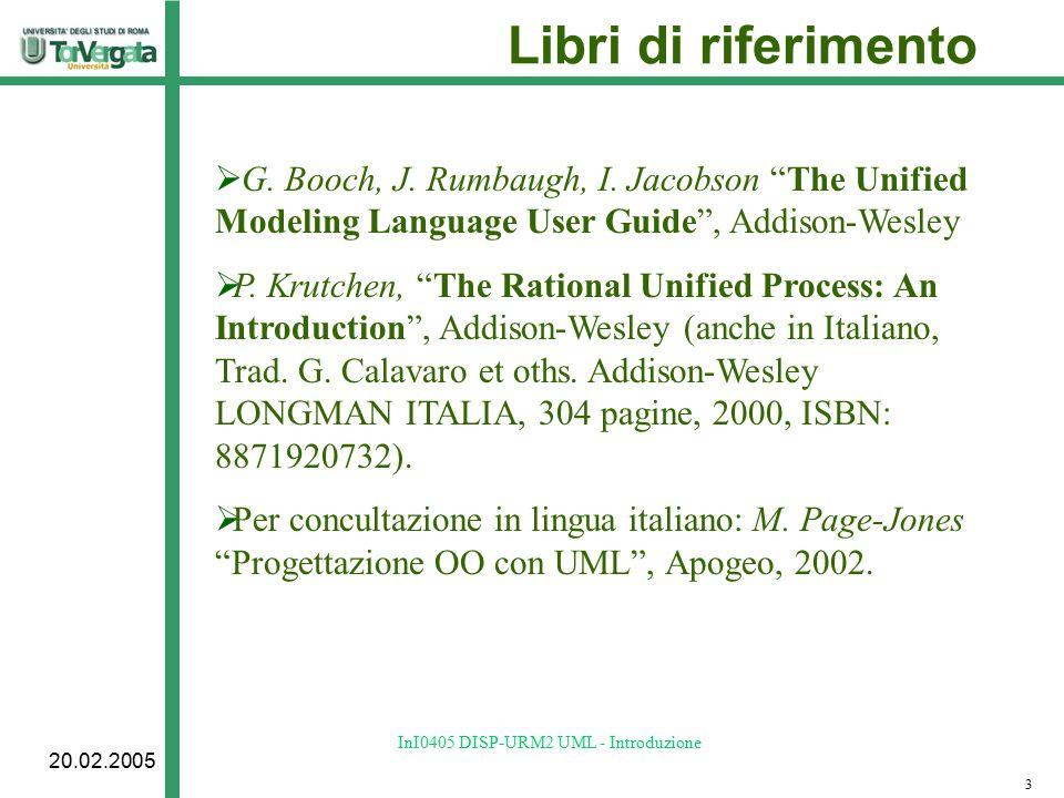20.02.2005 InI0405 DISP-URM2 UML - Introduzione Libri di riferimento  G.