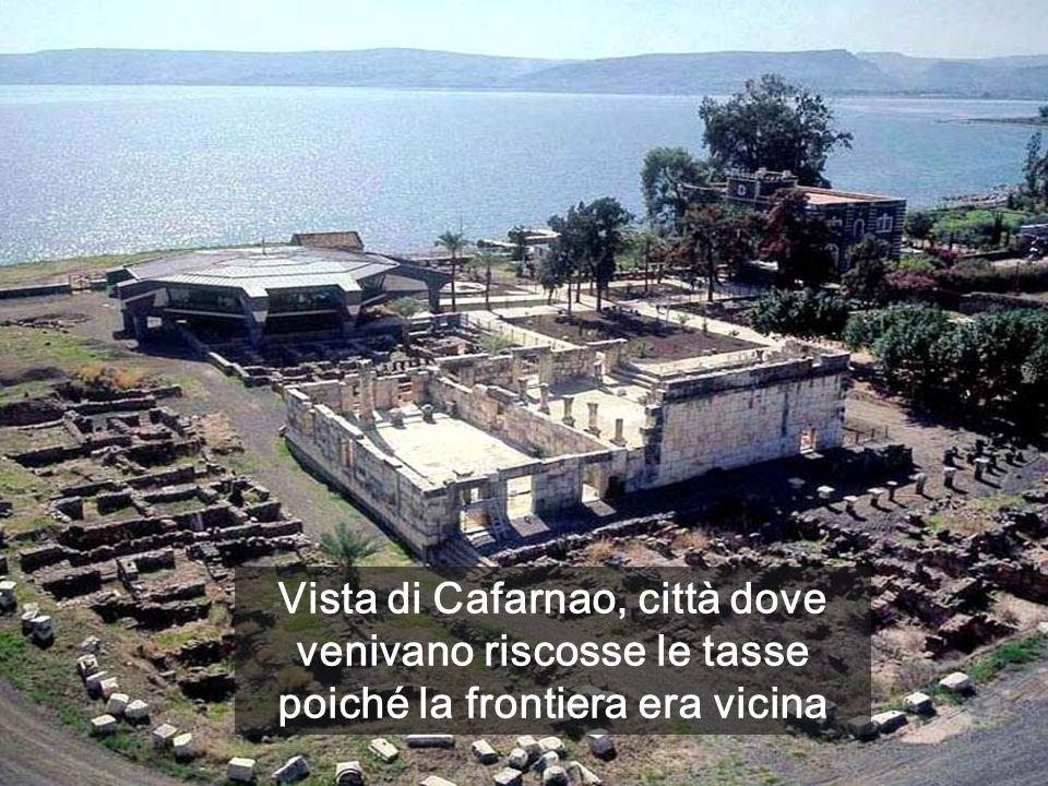 Vista di Cafarnao, città dove venivano riscosse le tasse poiché la frontiera era vicina