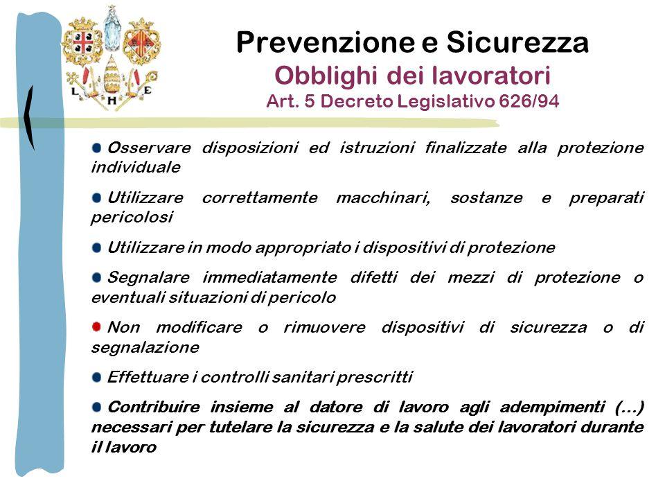 Prevenzione e Sicurezza Obblighi dei lavoratori Art.