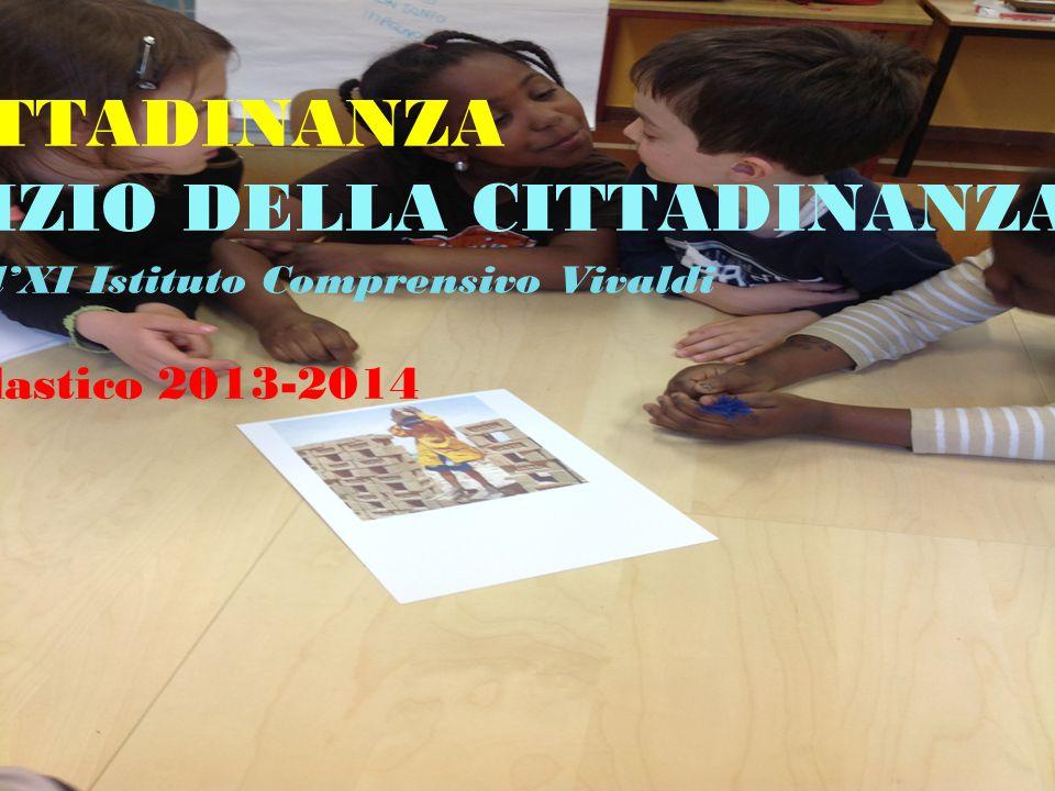 ATTI DI CITTADINANZA PER UN'EDUCAZIONE ALL'ESERCIZIO DELLA CITTADINANZA ATTIVA Rifondazione del POF dell'XI Istituto Comprensivo Vivaldi per l'Anno Sc