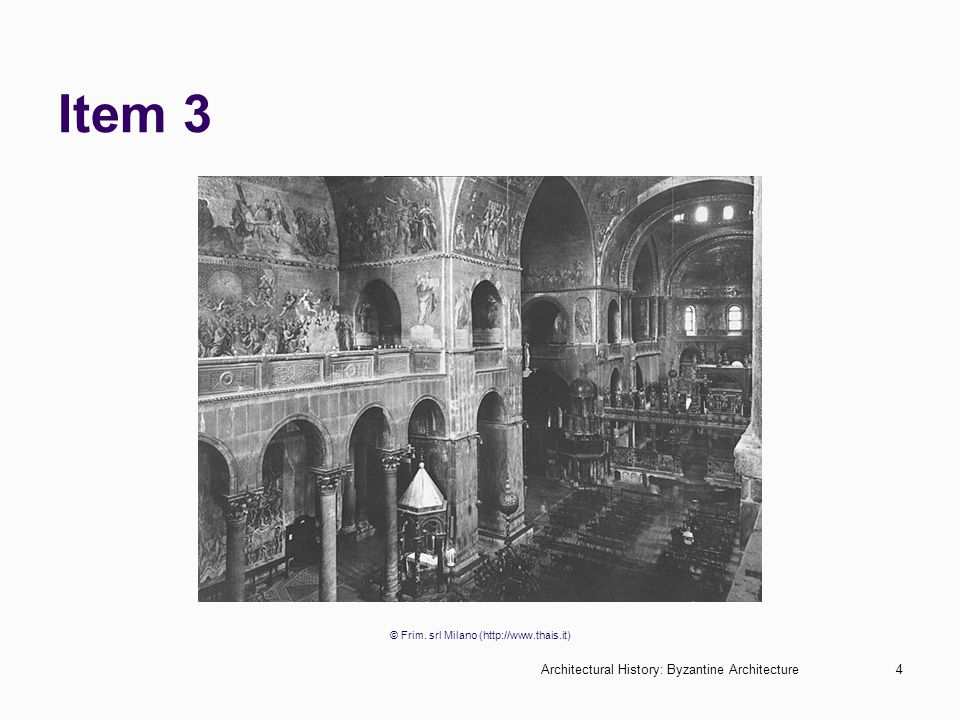 Architectural History: Byzantine Architecture4 Item 3 © Frim. srl Milano (http://www.thais.it)