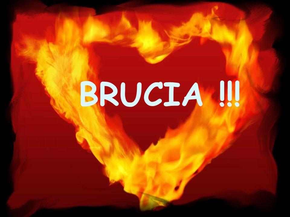 BRUCIA !!!