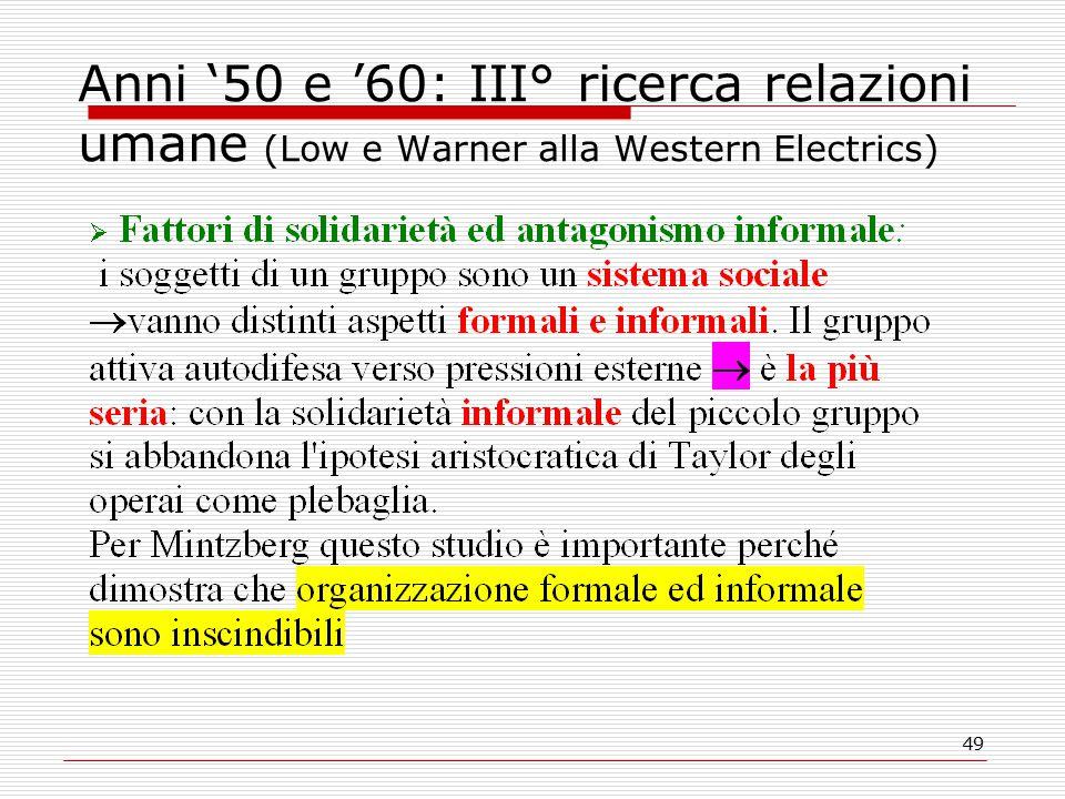 49 Anni '50 e '60: III° ricerca relazioni umane (Low e Warner alla Western Electrics)
