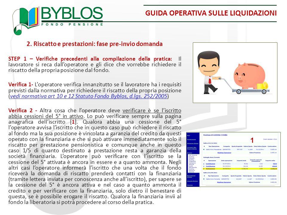 GUIDA OPERATIVA SULLE LIQUIDAZIONI 2. Riscatto e prestazioni: fase pre-invio domanda STEP 1 – Verifiche precedenti alla compilazione della pratica: Il