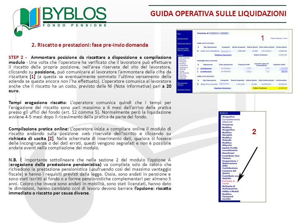 GUIDA OPERATIVA SULLE LIQUIDAZIONI 2. Riscatto e prestazioni: fase pre-invio domanda STEP 2 - Ammontare posizione da riscattare a disposizione e compi