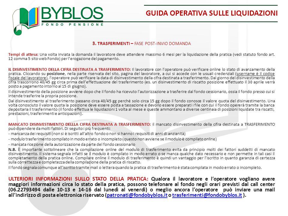 GUIDA OPERATIVA SULLE LIQUIDAZIONI 3. TRASFERIMENTI – FASE POST-INVIO DOMANDA Tempi di attesa: Una volta inviata la domanda il lavoratore deve attende