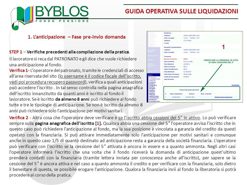 GUIDA OPERATIVA SULLE LIQUIDAZIONI 1. L'anticipazione – Fase pre-invio domanda STEP 1 – Verifiche precedenti alla compilazione della pratica. Il lavor