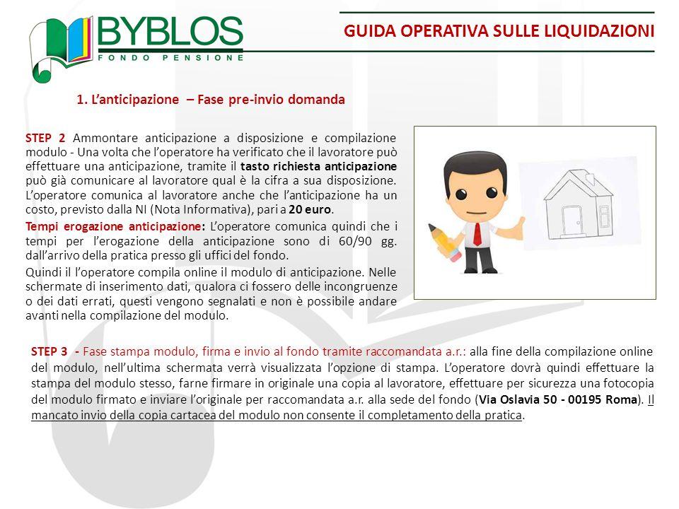 GUIDA OPERATIVA SULLE LIQUIDAZIONI 1. L'anticipazione – Fase pre-invio domanda STEP 2 Ammontare anticipazione a disposizione e compilazione modulo - U