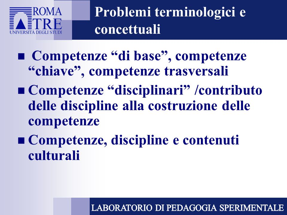 """Problemi terminologici e concettuali Competenze """"di base"""", competenze """"chiave"""", competenze trasversali Competenze """"disciplinari"""" /contributo delle dis"""