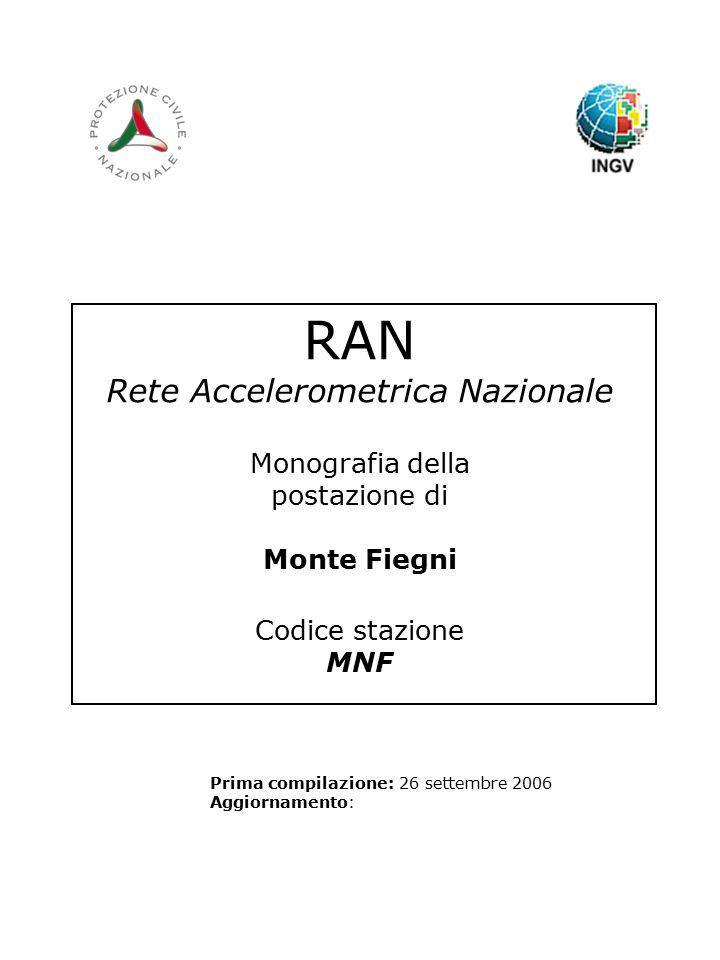 RAN Rete Accelerometrica Nazionale Monografia della postazione di Monte Fiegni Codice stazione MNF Prima compilazione: 26 settembre 2006 Aggiornamento