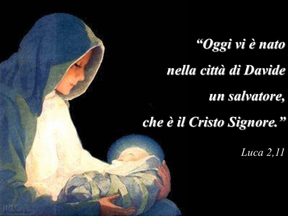 """""""Oggi vi è nato nella città di Davide un salvatore, che è il Cristo Signore."""" Luca 2,11"""
