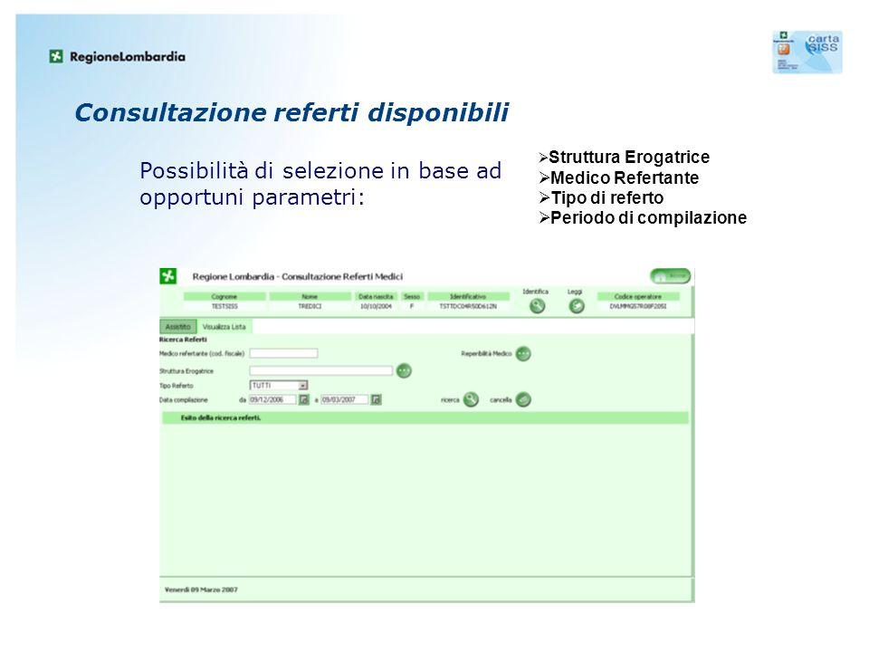 Consultazione referti disponibili  Struttura Erogatrice  Medico Refertante  Tipo di referto  Periodo di compilazione Possibilità di selezione in b