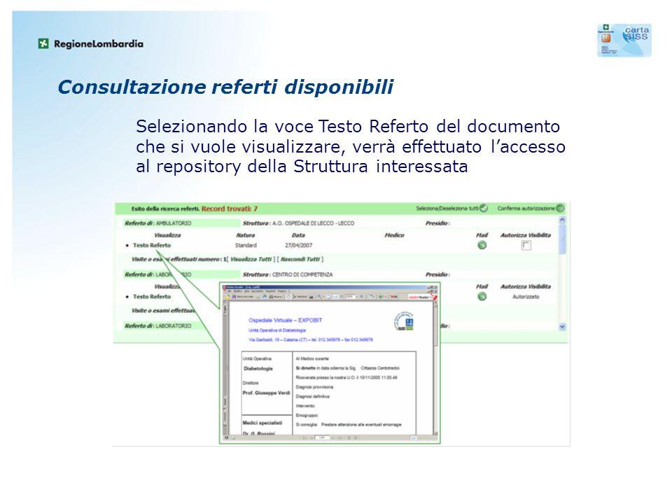 Consultazione referti disponibili Selezionando la voce Testo Referto del documento che si vuole visualizzare, verrà effettuato l'accesso al repository