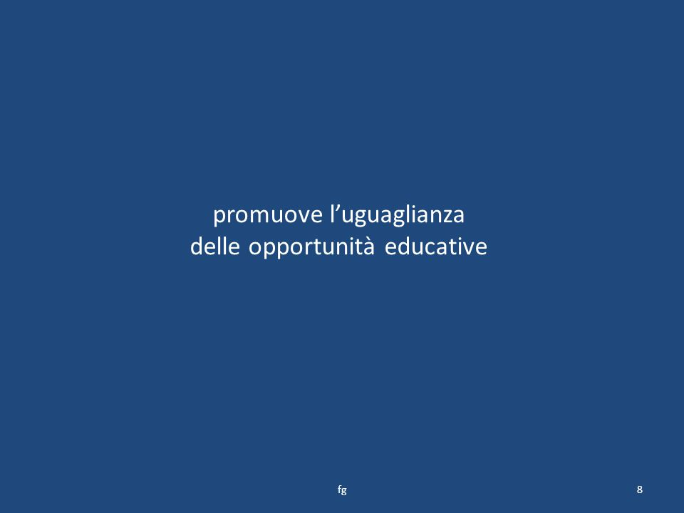 promuove l'uguaglianza delle opportunità educative 8fg