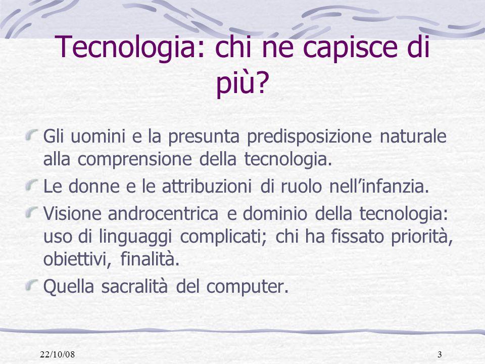 22/10/083 Tecnologia: chi ne capisce di più.