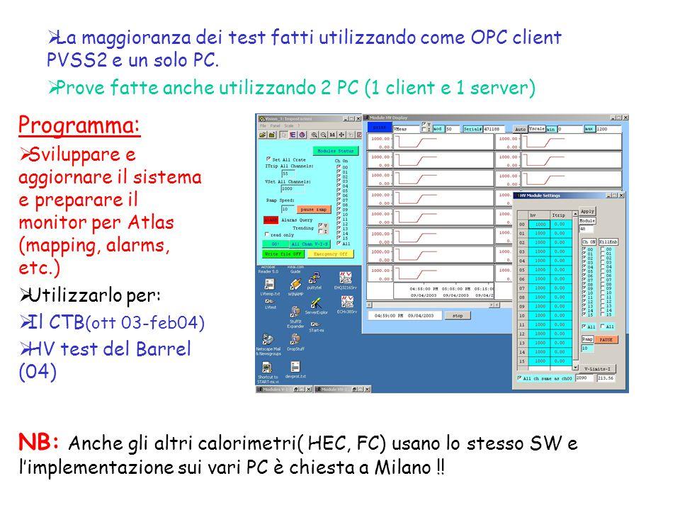  La maggioranza dei test fatti utilizzando come OPC client PVSS2 e un solo PC.