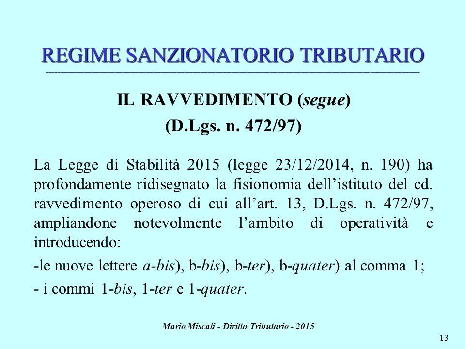 Mario Miscali - Diritto Tributario - 2015 13 REGIME SANZIONATORIO TRIBUTARIO _________________________________________________________________________