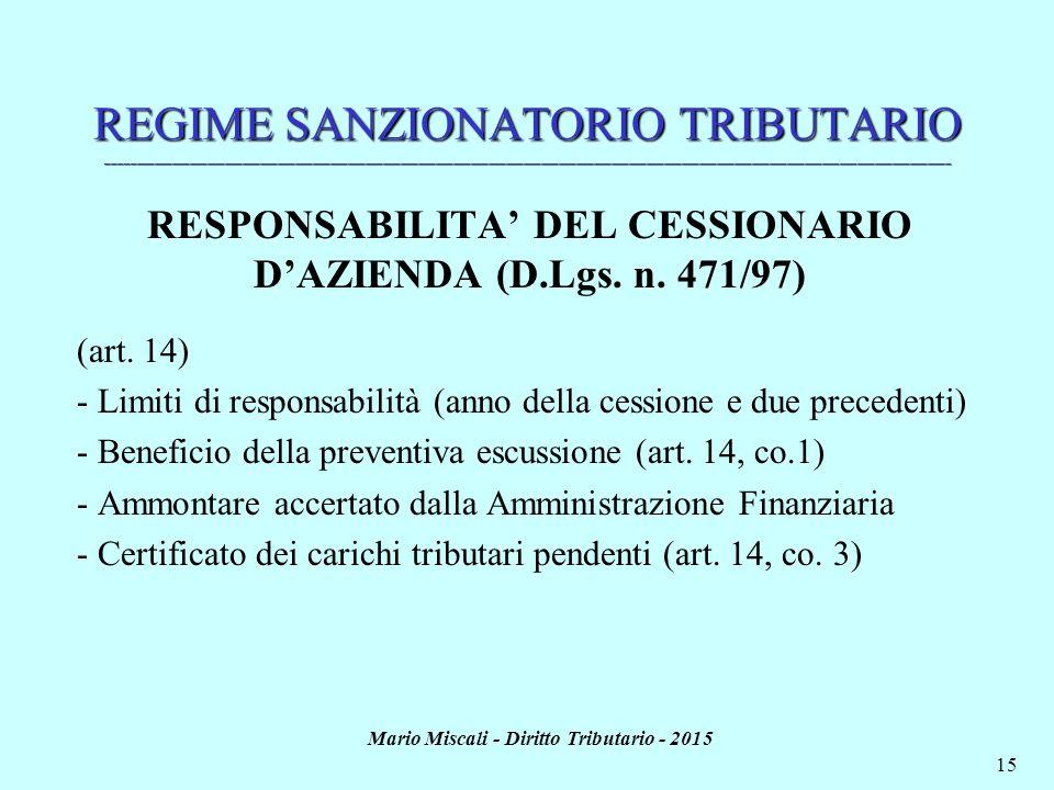 Mario Miscali - Diritto Tributario - 2015 15 REGIME SANZIONATORIO TRIBUTARIO _________________________________________________________________________