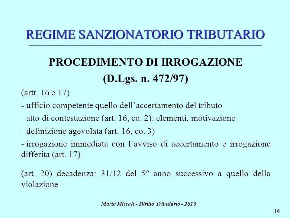 Mario Miscali - Diritto Tributario - 2015 16 REGIME SANZIONATORIO TRIBUTARIO _________________________________________________________________________