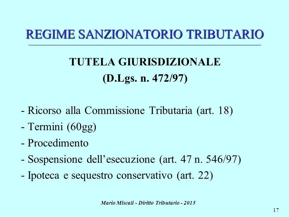 Mario Miscali - Diritto Tributario - 2015 17 REGIME SANZIONATORIO TRIBUTARIO _________________________________________________________________________