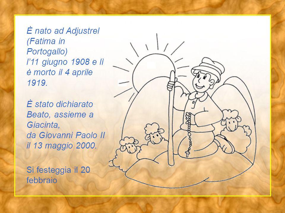 Francesco era un bravo pastorello timido, ubbidiente e, forse, un po' monello.